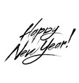 happy new year hand drawn calligraphy text vector image vector image