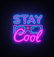 stay cool neon sign stay cool slogan vector image vector image