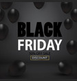 black friday sale black balloons background vector image vector image
