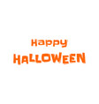 happy halloween orange text for greeting card vector image vector image