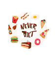 never diet fun with text quote vector image