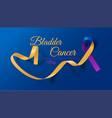 bladder cancer awareness calligraphy poster design vector image vector image