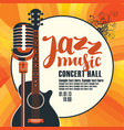 jazz music poster with guitar and microphone vector image vector image