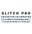 glitch distorted font letter set with broken vector image