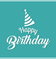 happy birthday party hat background image vector image vector image