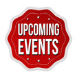 upcoming events label or sticker vector image