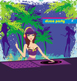 beautiful DJ girl and girls dancing at a party vector image