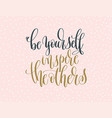 be yourself inspire the others - gold and gray vector image vector image