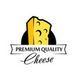 emblem of cheese premium quality in modern design vector image vector image