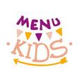 kids food cafe special menu for children colorful vector image vector image