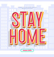 stay home concept on city background vector image vector image