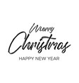 the black inscription christmas and new year vector image