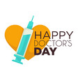 happy doctors day isolated icon syringe and heart vector image vector image