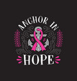 breast cancer quote and saying good for print vector image vector image