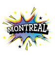 montreal canada comic text in pop art style vector image vector image