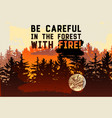 be careful in the forest with fire retro poster vector image