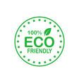 eco friendly 100 percent green circle badge vector image vector image