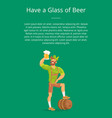 have glass of beer poster with man drinking text vector image vector image