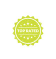 top rated badge label vector image vector image