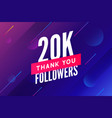 20000 followers greeting social card thank vector image vector image