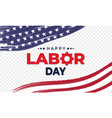 happy labor day banner with brush stroke vector image