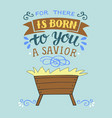 bible christmas lettering for there is born to you vector image vector image