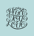 hand lettering peace joy love vector image vector image