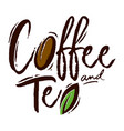 coffee and tea lettering logo vector image