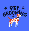 pet grooming concept pet grooming lettering and vector image vector image