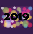 2019 new year numbers abstract color happy new vector image
