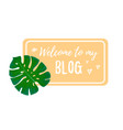 welcome to the blog design template for blogging vector image
