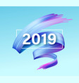 2019 new year a colorful brushstroke oil or vector image vector image
