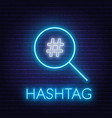 neon hashtag search sign on brick wall background vector image
