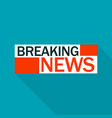 breaking news logo flat style vector image