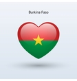Love Burkina Faso symbol Heart flag icon vector image vector image