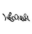 sprayed wisconsin font graffiti with overspray in vector image vector image