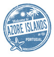 welcome to azore islands sign or stamp vector image