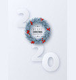 2020 new year sign with 3d fir tree wreath vector image vector image