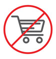 no shopping cart line icon prohibited and vector image vector image