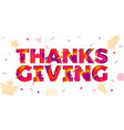 thanksgiving paper cut color text font vector image