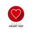 world heart day typography quote sign for health vector image vector image