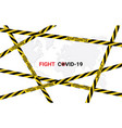 world map with caution tapes fighting covid-19 vector image vector image