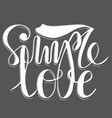 phrase simple love with shadow vector image