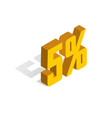 5 percent off sale golden-yellow object 3d vector image vector image