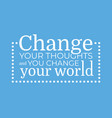 change your thoughts poster vector image vector image