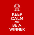 keep calm and be a winner motivational quote vector image vector image
