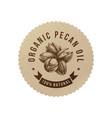organic pecan oil emblem vector image vector image