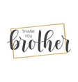 handwritten lettering thank you brother vector image vector image