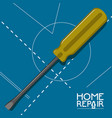 home repair background with screwdriver and text vector image