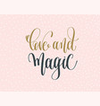 love and magic - gold and gray hand lettering vector image vector image